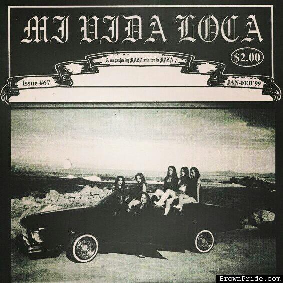 Mi Vida Loca was a Chicano magazine