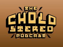 Cholo Stereo Podcast