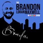 Brandon Loran Maxwell Show